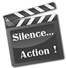 Silence... Action !